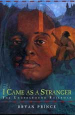 I Came As A Stranger by Bryan Prince, Tundra Books 2004